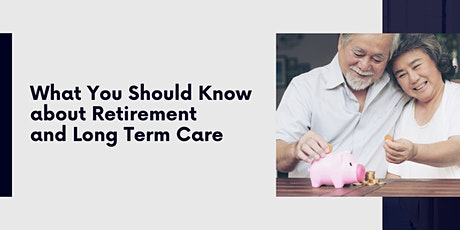 What You Should Know about Retirement and Long Term Care (August 2021) tickets