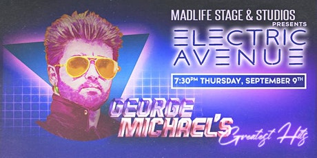 Electric Avenue Presents: George Michael's Greatest Hits! tickets
