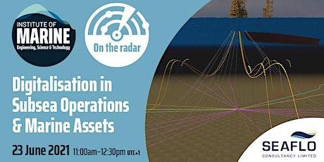 IMarEST On the Radar: Digitalisation in Subsea Operations & Marine Assets tickets