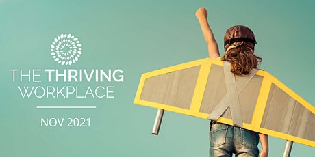 The Thriving Workplace 2021-  LIVE + IN PERSON tickets