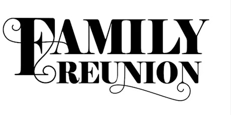 Our Family Reunion tickets