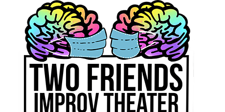Two Friends Improv Theater - Weekly Meetup - New Series tickets