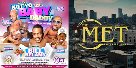 COMEDY AT THE MET... I AM NOT'YO REAL BABY DADDY FATHER'S DAY COMEDY SHOW tickets
