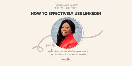 How to Effectively Use LinkedIn with Nneka Enurah tickets