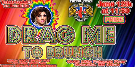 Drag me to Brunch PRIDE edition! @ Union Jacks Columbia tickets