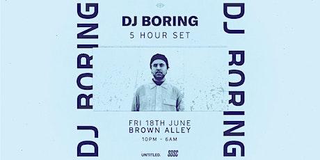 DJ BORING — 5 Hour Set tickets