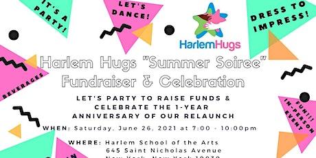 """Harlem Hugs - """"Summer Soiree"""" Fundraising Celebration tickets"""