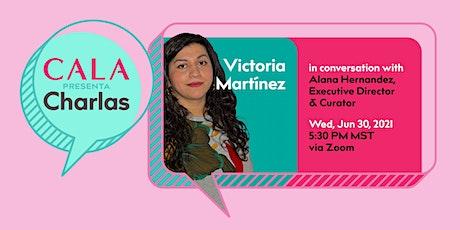 CALA Presenta > Charlas with Victoria Martínez tickets