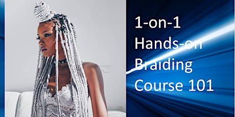 1-on-1 hands On Basic Braiding Course 101 tickets