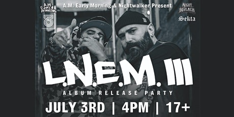 LATE NIGHT EARLY MORNING III RELEASE PARTY tickets