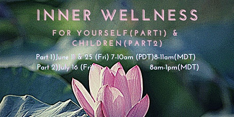 Inner Wellness for 1) yourself and 2) children tickets