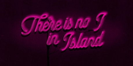 There is No 'I' in Island Screening & Launch Party tickets