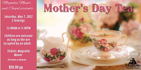 Mother's Day Tea - 1st seating tickets