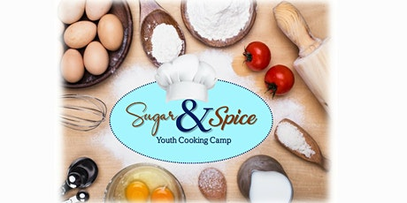 Sugar & Spice Virtual Cooking Camp  2021 (Paid Event-See Details) tickets