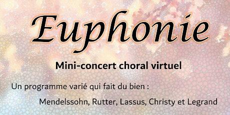 EUPHONIE – Mini-concert choral virtuel billets