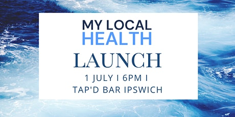 My Local Health - Official Launch tickets