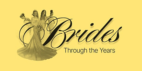 Brides Through the Years tickets