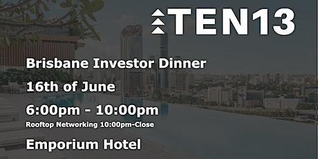 TEN13 Investor Dinner (Brisbane) tickets
