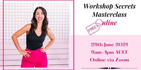 Workshop Secrets Online Masterclass - FREE! tickets