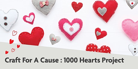 POSTPONED - Craft for a Cause: 1000 Hearts Project tickets