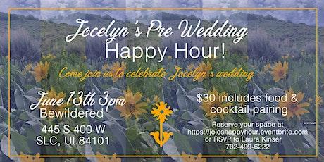 Jocelyn's pre-wedding Happy Hour tickets