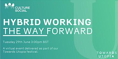 Hybrid Working - The Way Forward - Towards Utopia Virtual Festival tickets