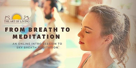 From Breath To Meditation - An Introduction to The Happiness Program tickets
