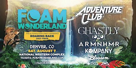 Foam Wonderland (Denver, CO) - Roaring Back Tour 2021 tickets