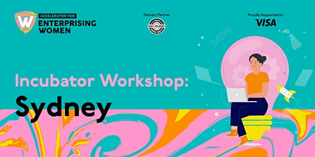 Incubator Workshop | Accelerator for Enterprising Women  | Sydney tickets