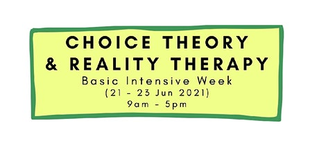 Choice Theory and Reality Therapy Basic Intensive Week tickets