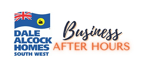 June Business After Hours - Dale Alcock Homes South West tickets