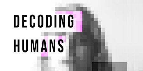 Decoding Humans: The Quantification of Emotions tickets