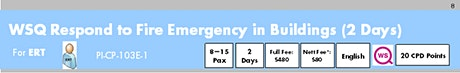 WSQ Respond to Fire Emergency in Buildings (PI-CP-103E-1)Run 189 tickets
