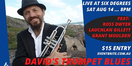 Dave's Trumpet Blues LIVE at Six Degrees tickets