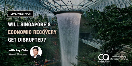 Will Singapore's Economic Recovery Get Disrupted? tickets