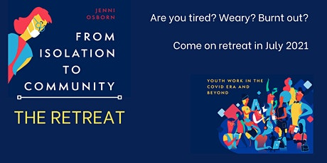 From Isolation to Community - The Retreat tickets