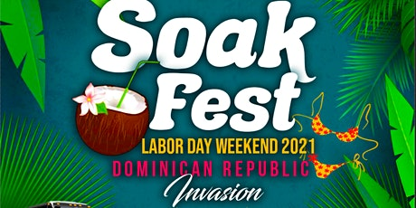 Soak Fest Dominican Republic Invasion 2021 - Labor Day Weekend entradas