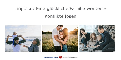 Online Impulse: Eine glückliche Familie werden - Konflikte lösen Tickets