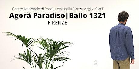 Agorà Paradiso | Ballo 1321 - Firenze biglietti
