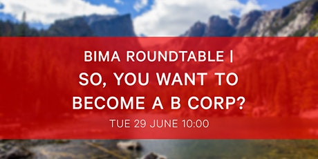 BIMA Roundtable   So, you want to become a B Corp? tickets