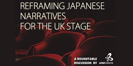 Reframing Japanese Narratives for the UK Stage tickets