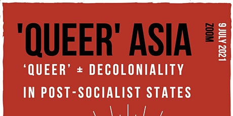 'Queer' + Decoloniality in Post-Socialist States tickets