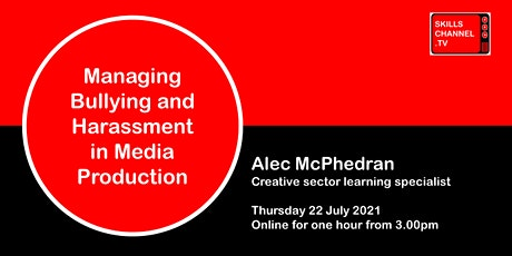 Managing Bullying and Harassment in Media Production tickets