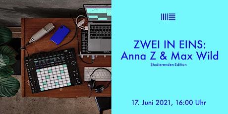 Zwei in Eins: Anna Z und Max Wild Tickets