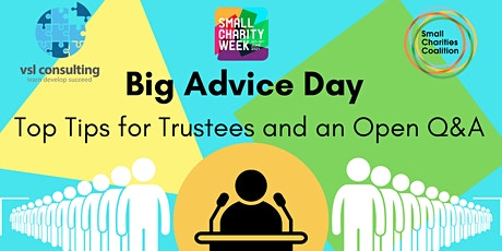 Small Charity Week: Big Advice Day Top tips for trustees and an open Q&A tickets