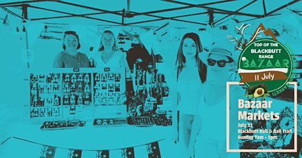 Top of the Range Blackbutt Bazaar Markets - July tickets