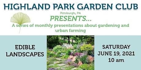 Highland Park Garden Club Presents... Edible Landscaping tickets