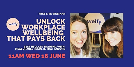 * Unlock workplace wellbeing that pays back * tickets