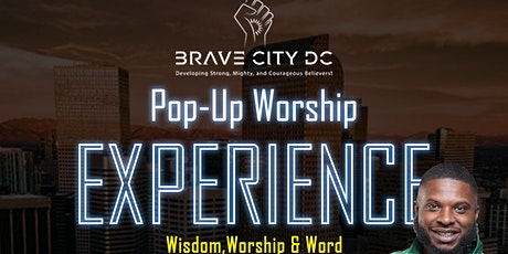 Brave City DC : Pop Up Worship Experience tickets
