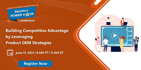 Building Competitive Advantage by Leveraging Product OEM Strategies tickets